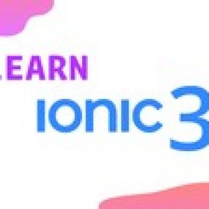 Learn Ionic 3 From Scratch