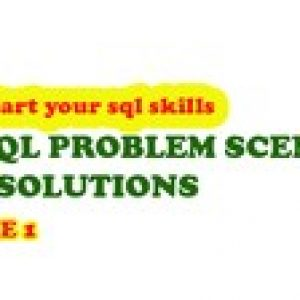 100 SQL Problem scenario and Solutions - Volume 1