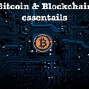 Bitcoin & Blockchain essentials