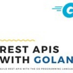 Golang: Intro to REST APIs with Go programming lang (Golang)