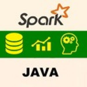 Apache Spark 2.0 + Java : DO Big Data Analytics & ML