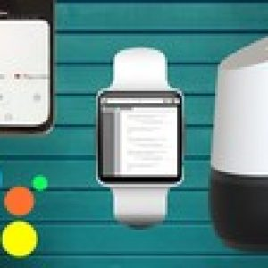 Google Assistant Development Bootcamp: Beginner to Advanced