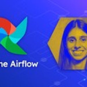 Apache Airflow: Complete Hands-On Beginner to Advanced Class